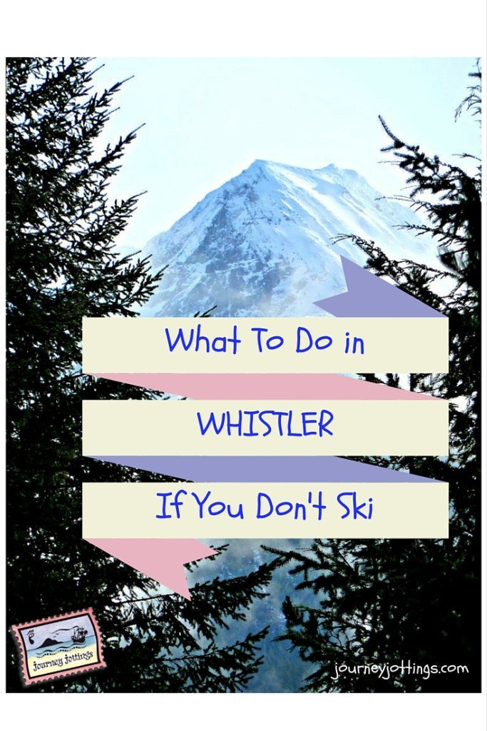 What to do in Whistler if you don't ski